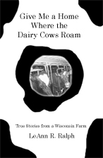 Give Me a Home Where the Dairy Cows Roam - a Rural Route 2 Book